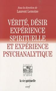 Laurent Lemoine - Vérité et désir - Expérience spirituelle et expérience psychanalytique.