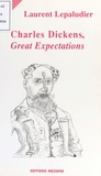 "Laurent Lepaludier - Charles Dickens, ""Great expectations""."