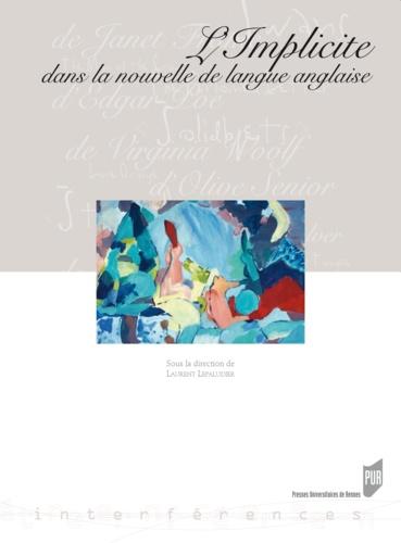 Laurent Lepaludier - L'Implicite dans la nouvelle de langue anglaise.