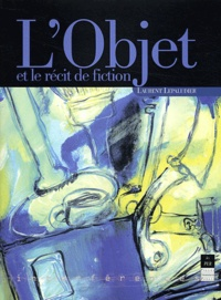 Laurent Lepaludier - L'objet et le récit de fiction.