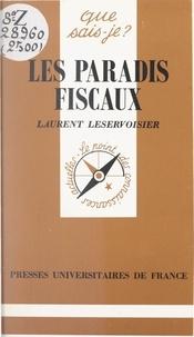 Laurent Leservoisier et Paul Angoulvent - Les paradis fiscaux.