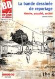 Laurent Lessous - La bande dessinée de reportage - Histoire, actualité, société. 1 Cédérom