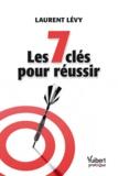 Laurent Lévy - Les 7 clés pour réussir.