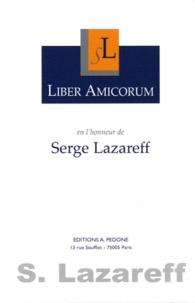 Laurent Lévy et Yves Derains - Liber Amicorum en l'honneur de Serge Lazareff.