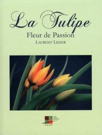 Laurent Lieser - La tulipe - Fleur de Passion.