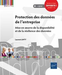 Laurent Linty - Protection des données de l'entreprise - Mise en oeuvre de la disponibilité et de la résilience des données.