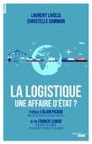 Laurent Livolsi et Christelle Camman - La logistique, une affaire d'Etat ?.