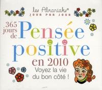 Laurent Loiseau - 365 jours de pensée positive en 2010 - Voyez la vie du bon côté.