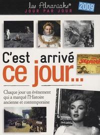 Laurent Loiseau - C'est arrivé ce jour... - Chaque jour les événements qui ont marqué l'histoire ancienne et contemporaine.