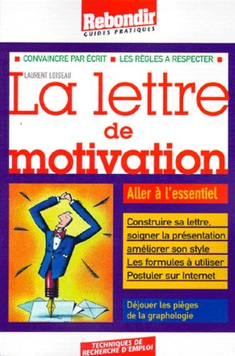 Laurent Loiseau - La lettre de motivation.