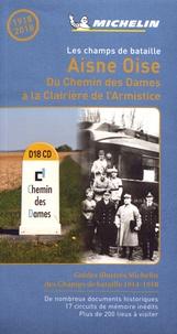 Laurent Loiseau et Jérôme Saglio - Les champs de bataille Aisne Oise - Du Chemin des Dames à la Clairière de l'Armistice.