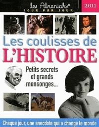 Laurent Loiseau - Les coulisses de l'histoire 2011 - Petits secrets et grands mensonges ....
