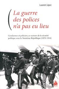 La guerre des polices na pas eu lieu - Gendarmes et policiers, co-acteurs de la sécurité publique sous la Troisième République (1870-1914).pdf