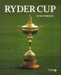 Ryder Cup- De 1927 à France 2018 - Laurent Louët pdf epub