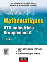 Laurent Lubrano et Véronique Chevrier - Mathématiques BTS industriels Groupement A.