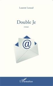 Laurent Lutaud - Double Je.