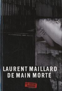 Laurent Maillard - De main morte.