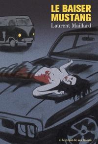 Laurent Maillard - Le baiser Mustang.