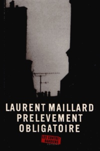Laurent Maillard - Prélèvement obligatoire.