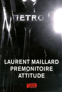 Laurent Maillard - Prémonitoire attitude.
