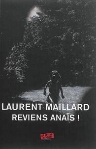 Laurent Maillard - Reviens Anaïs !.