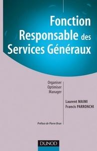 Laurent Maimi et Francis Parronchi - Fonction : Responsable des services généraux - Organiser, Optimiser, Manager.