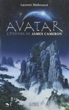Laurent Malbrunot - Avatar - L'univers de James Cameron.