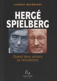 Laurent Malbrunot - Spielberg et Hergé - Quand deux univers se rencontrent.