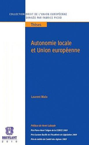 Laurent Malo - Autonomie locale et Union Européenne.