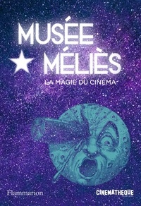 Laurent Mannoni et Matthieu Orléan - Musée Méliès - La magie du cinéma.