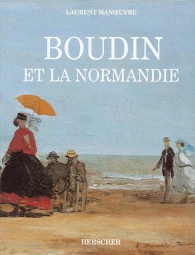 Laurent Manoeuvre - Boudin et la Normandie.