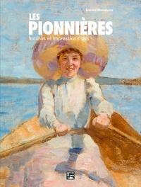 Les pionnières- Femmes et impressionnistes - Laurent Manoeuvre |