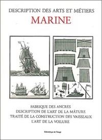 Laurent Manoeuvre - Marine - Fabrique des ancres, description de l'art de la mâture, traité de la construction des vaisseaux, l'art de la voilure.