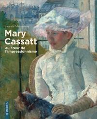 Laurent Manoeuvre - Mary Cassatt, au coeur de l'impressionnisme.