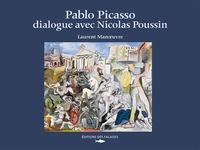 Laurent Manoeuvre - Pablo Picasso, dialogue avec Nicolas Poussin.
