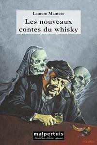 Laurent Mantese - Les nouveaux contes du whisky.