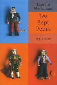 Laurent Maréchaux - Les Sept Peurs.
