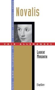 Laurent Margantin - Novalis - Ou l'écriture romantique.
