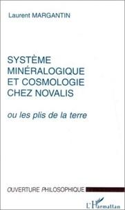 Laurent Margantin - Système minéralogique et cosmologie chez Novalis ou Les plis de la terre.