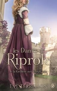 Laurent Marie - Les dames de Riprole Tome 4 : La Geôlière aux yeux clairs.