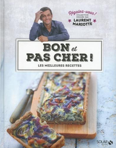 Bon et pas cher ! - Les meilleures recettes de Laurent ...
