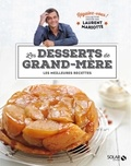 Laurent Mariotte - Les desserts de grand-mère - Les meilleures recettes.