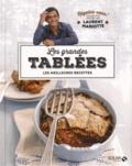 Laurent Mariotte - Les grandes tablées - Les meilleures recettes.