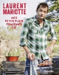 Laurent Mariotte - Mes petits plats printemps-été.
