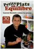 Laurent Mariotte - Petits plats en équilibre : Laurent Mariotte cuisine les saisons - Avec 30 fiches recettes Automne/Hiver.