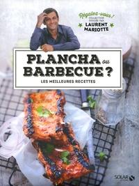 Laurent Mariotte - Plancha ou barbecue ? - Les meilleures recettes.
