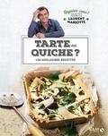 Laurent Mariotte - Tartes ou quiches ? - Les meilleures recettes.