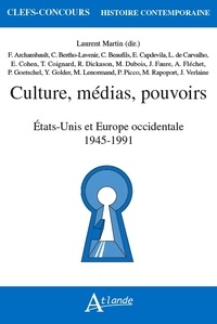 Laurent Martin - Culture, médias, pouvoirs - Etats-Unis et Europe occidentale 1945-1991.