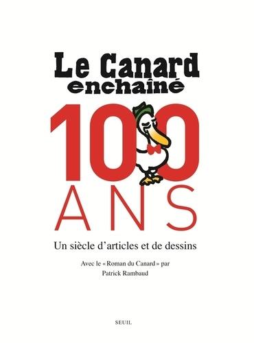Laurent Martin et Bernard Comment - Le Canard Enchaîné, 100 ans - Un siècle d'artistes et de dessins.