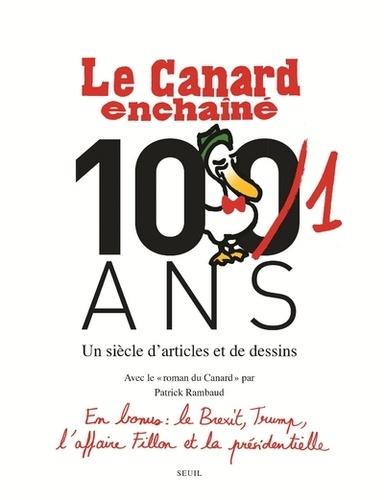 Laurent Martin et Bernard Comment - Le Canard enchaîné, 101 ans - Un siècle d'articles et de dessins.